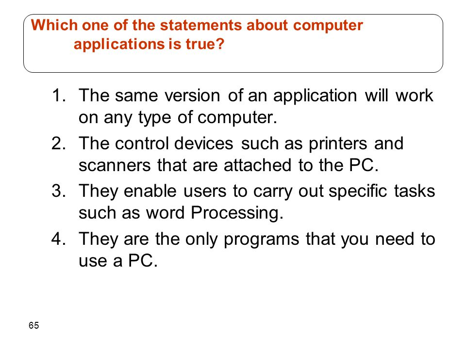 Which one of the statements about computer applications is true