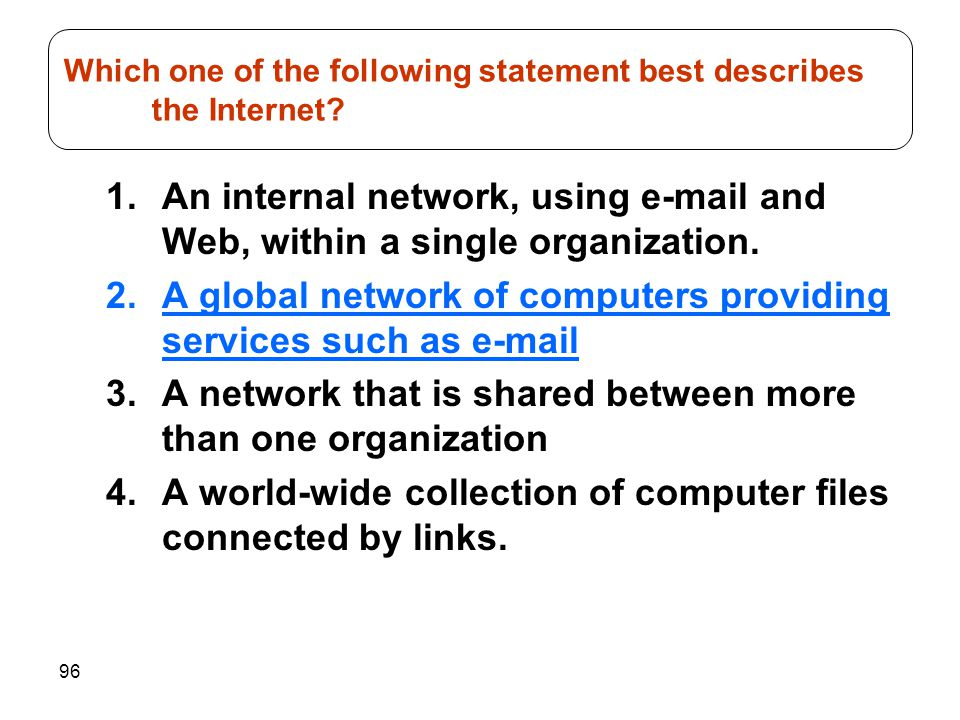 Which one of the following statement best describes the Internet