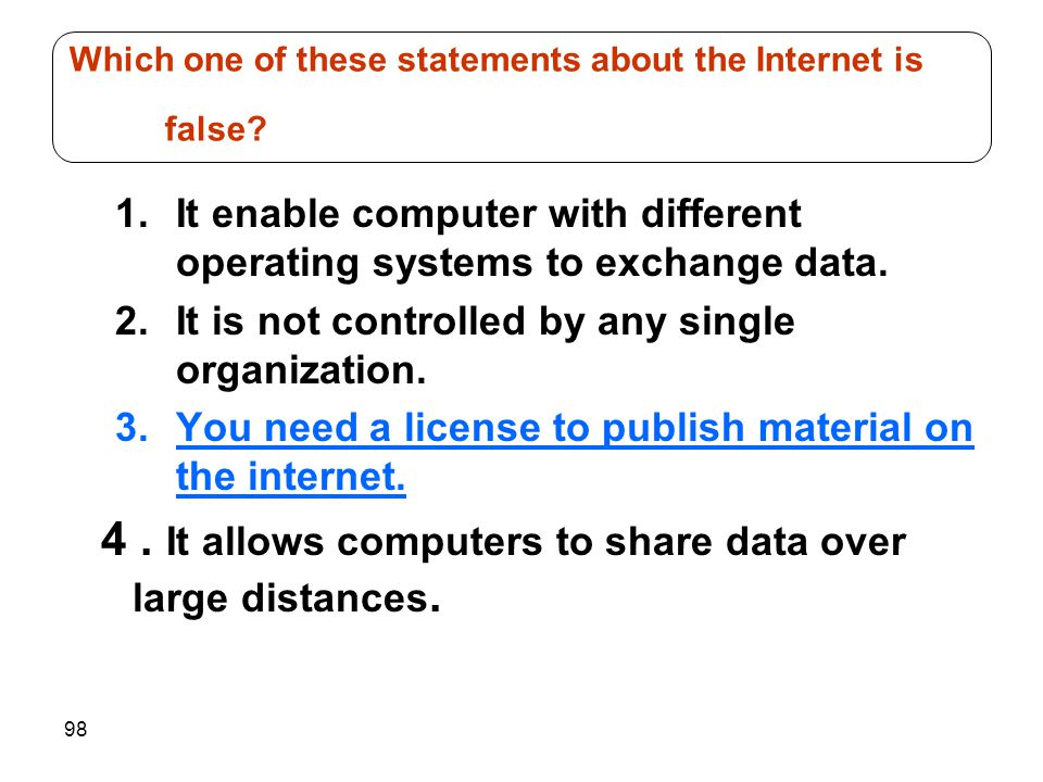 Which one of these statements about the Internet is false