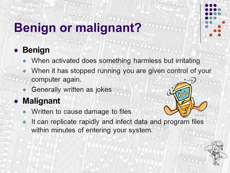 Benign or malignant Benign Malignant