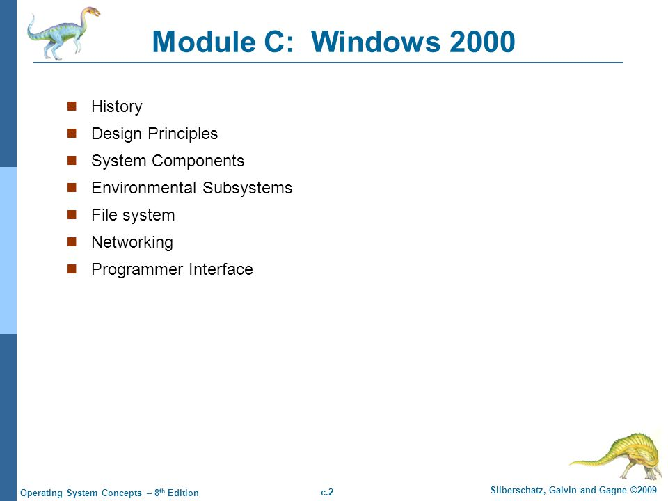 Module C: Windows 2000 History Design Principles System Components