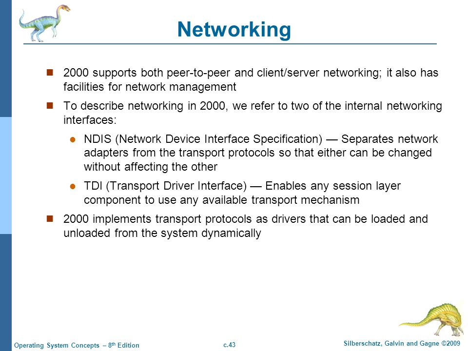 Networking 2000 supports both peer-to-peer and client/server networking; it also has facilities for network management.