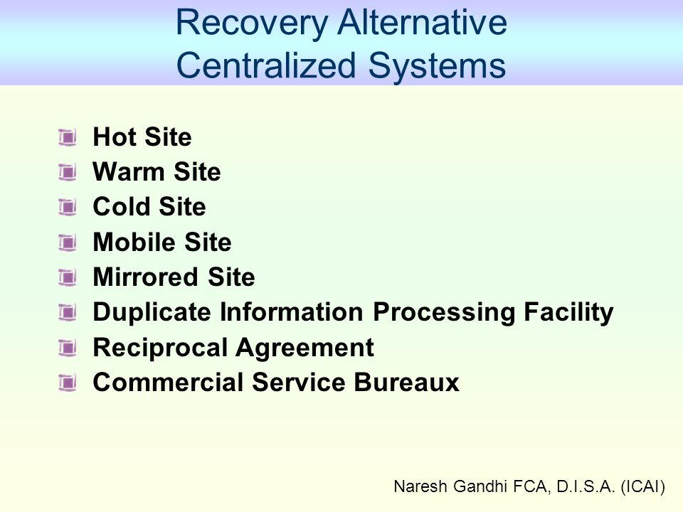 Recovery Alternative Centralized Systems