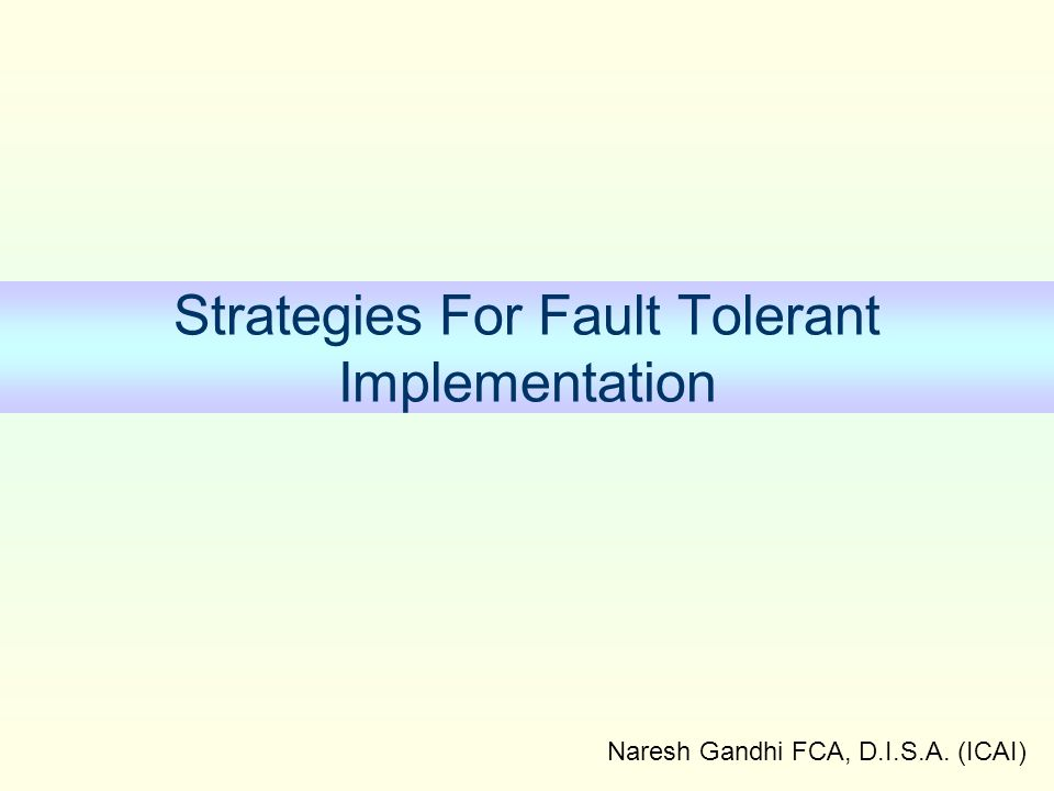 Strategies For Fault Tolerant Implementation