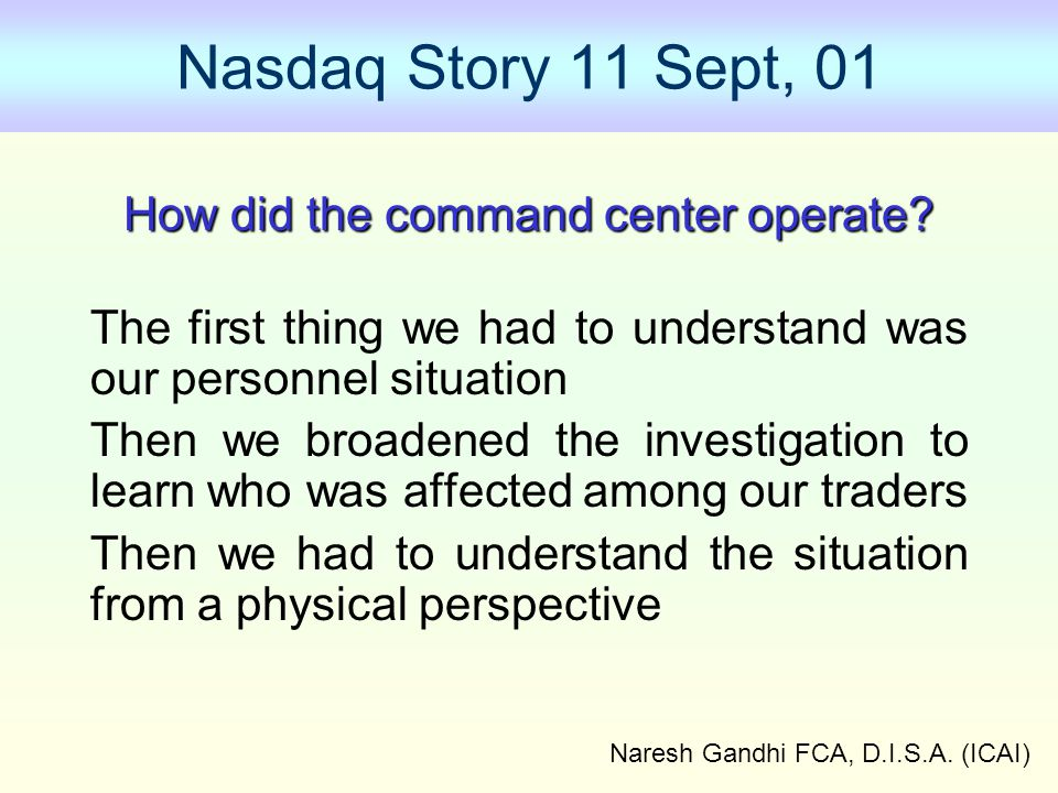 Nasdaq Story 11 Sept, 01 How did the command center operate