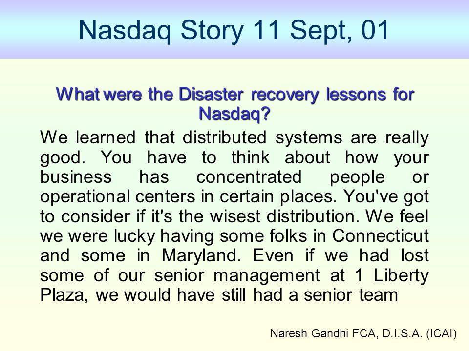 Nasdaq Story 11 Sept, 01 What were the Disaster recovery lessons for Nasdaq