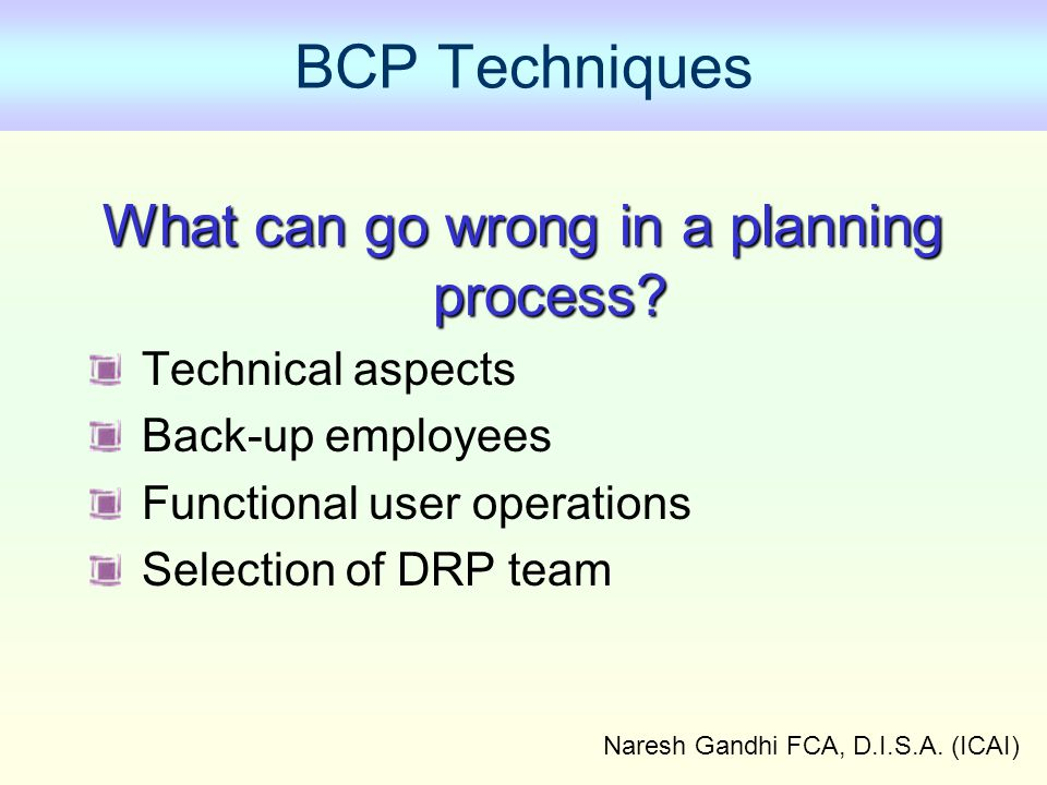 BCP Techniques What can go wrong in a planning process