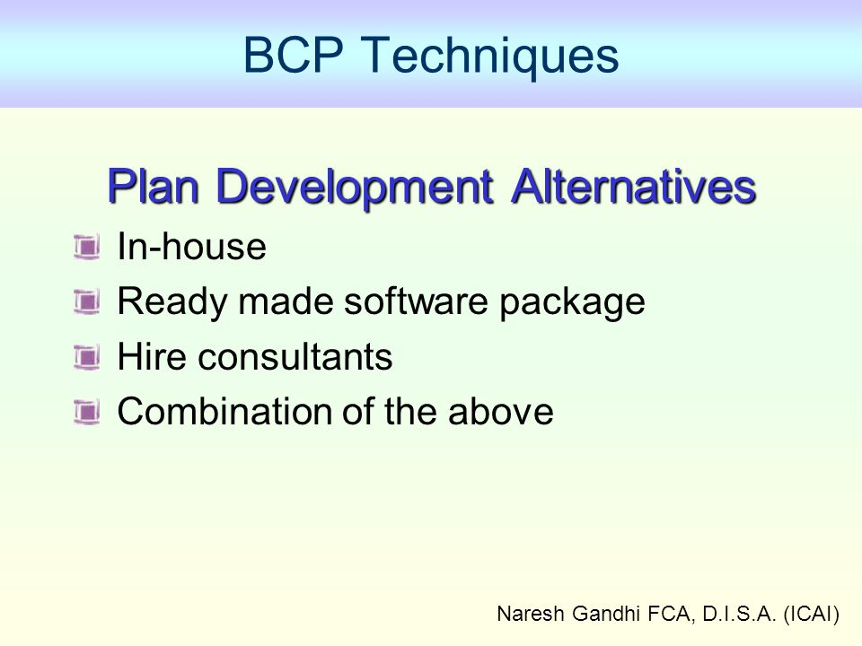 BCP Techniques Plan Development Alternatives In-house