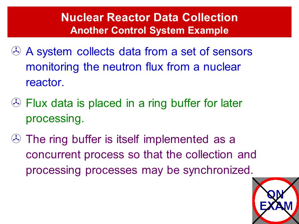 Nuclear Reactor Data Collection Another Control System Example