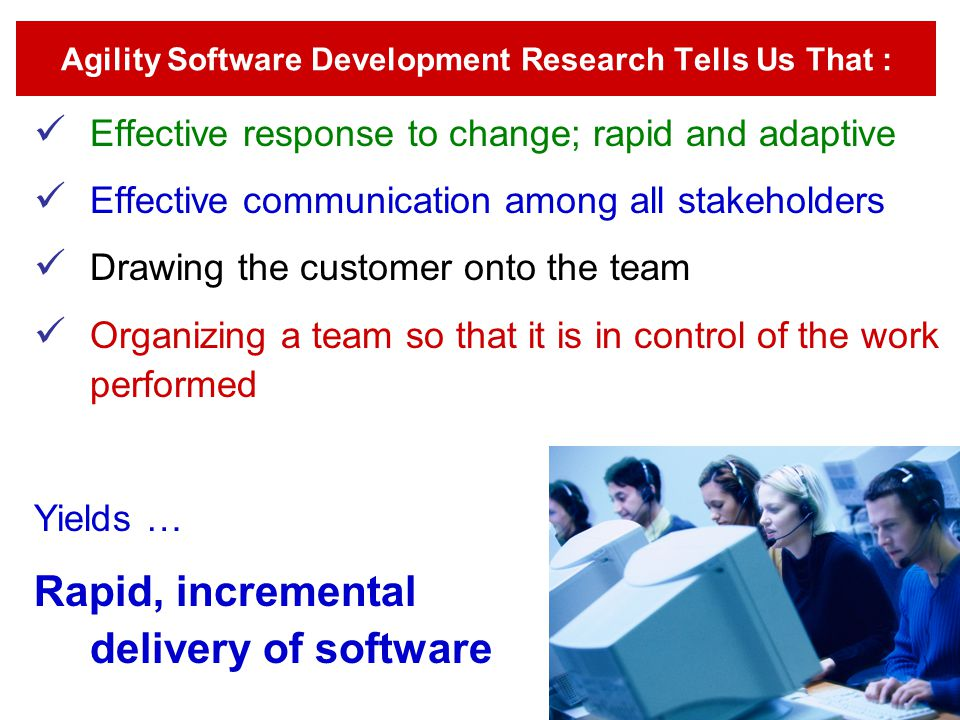 Agility Software Development Research Tells Us That :