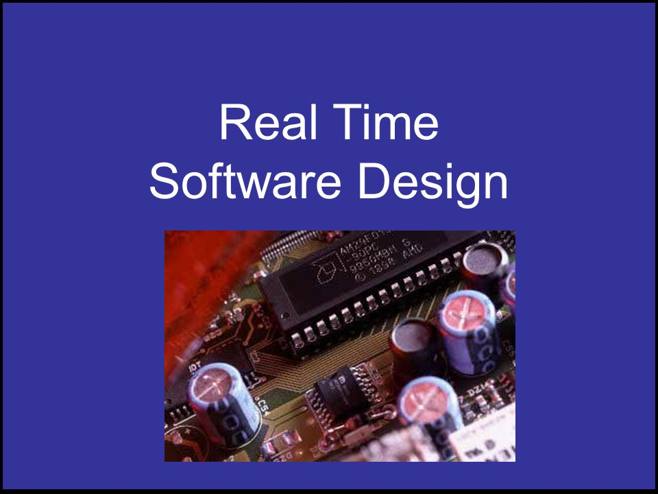 Real Time Software Design