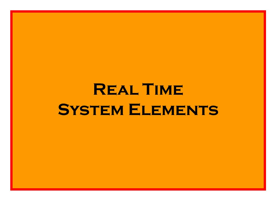 Real Time System Elements