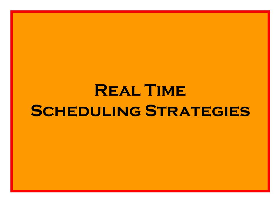 Real Time Scheduling Strategies