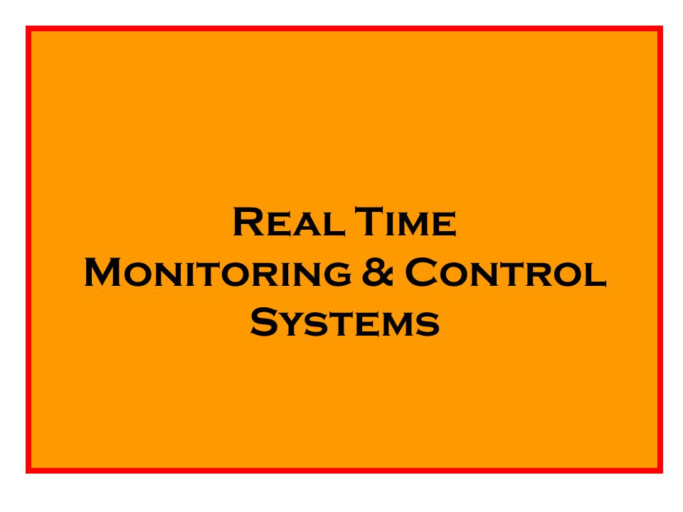 Real Time Monitoring & Control Systems