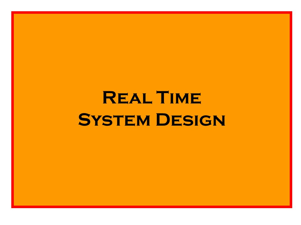 Real Time System Design