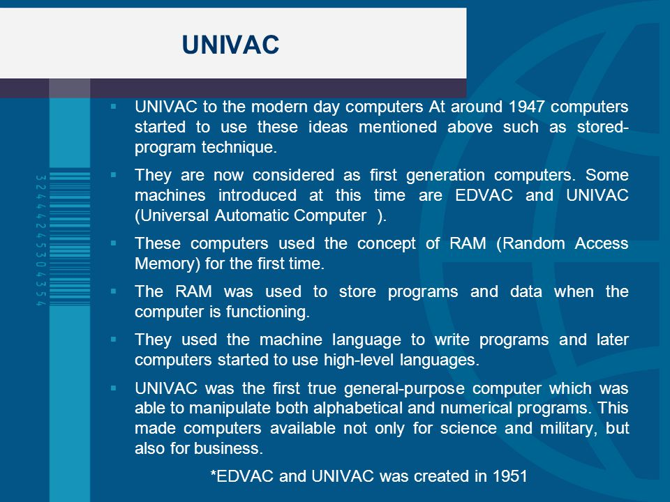 *EDVAC and UNIVAC was created in 1951