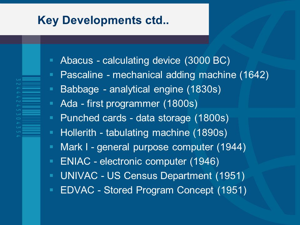 Key Developments ctd.. Abacus - calculating device (3000 BC)