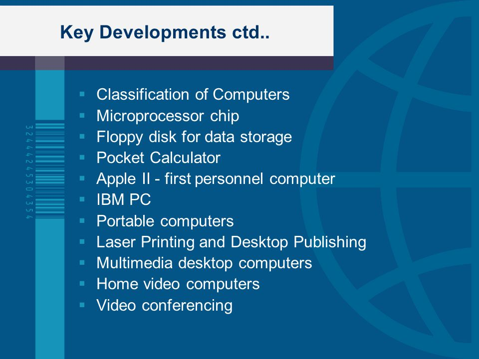 Key Developments ctd.. Classification of Computers Microprocessor chip