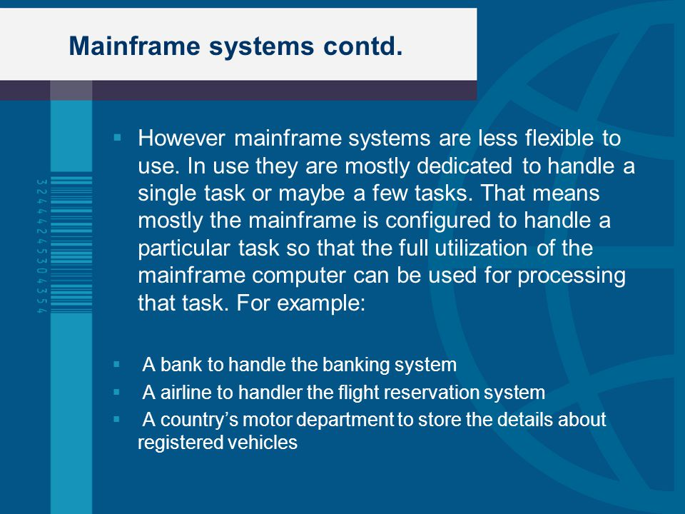 Mainframe systems contd.