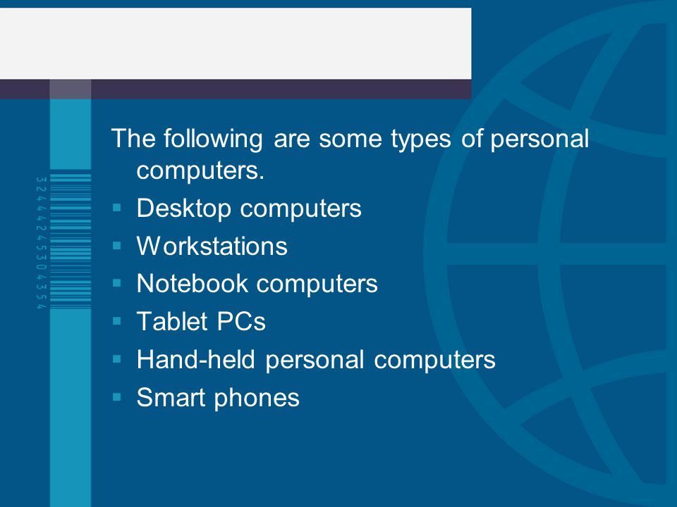 The following are some types of personal computers.