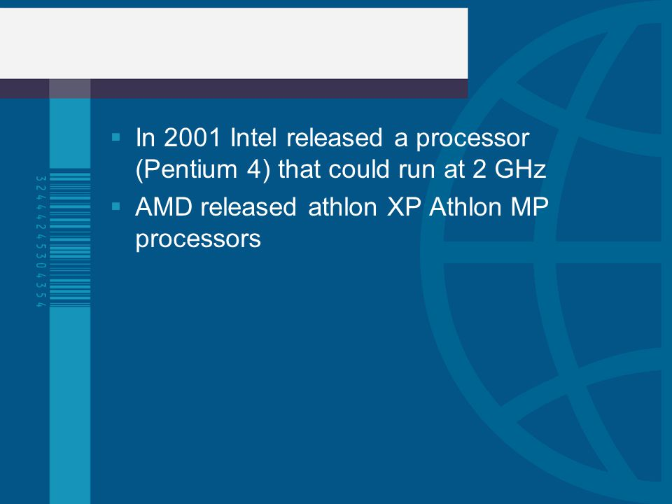 In 2001 Intel released a processor (Pentium 4) that could run at 2 GHz