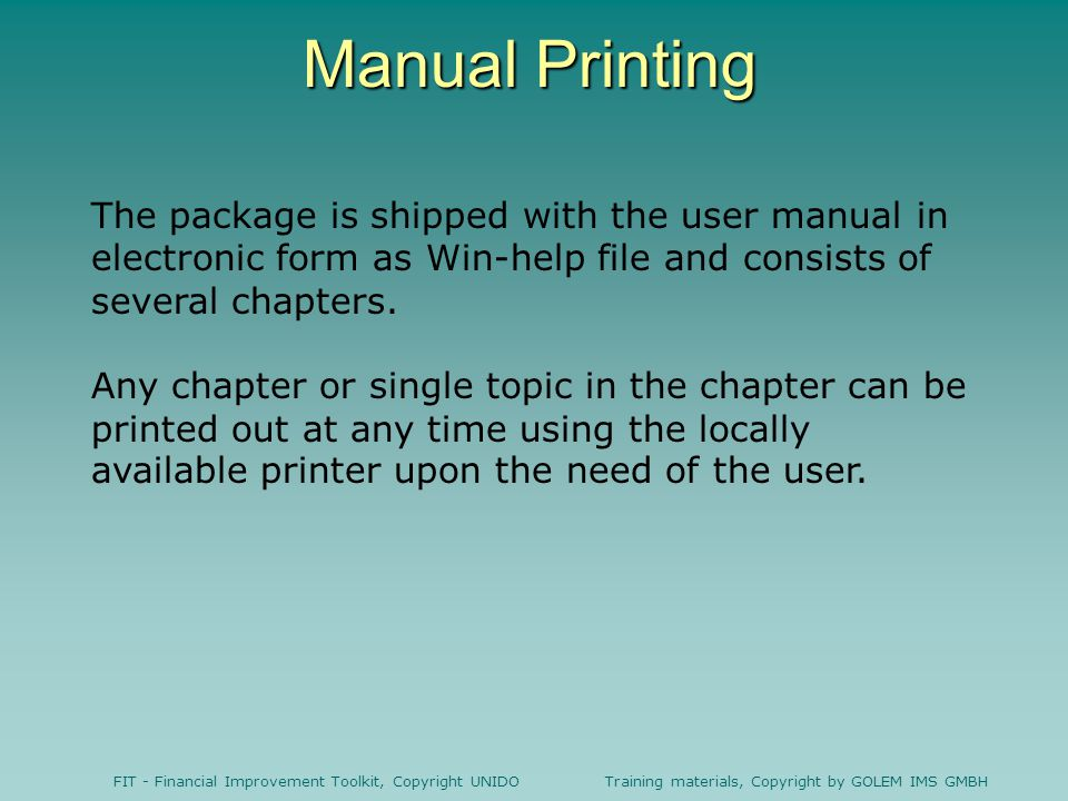 Manual Printing The package is shipped with the user manual in electronic form as Win-help file and consists of several chapters.