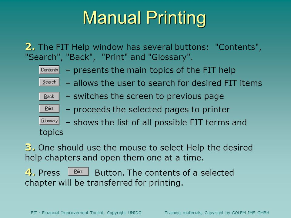 Manual Printing 2. The FIT Help window has several buttons: Contents , Search , Back , Print and Glossary .