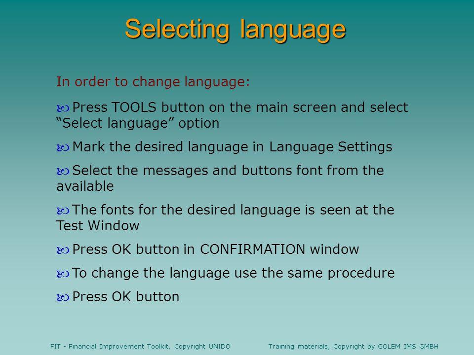Selecting language In order to change language: