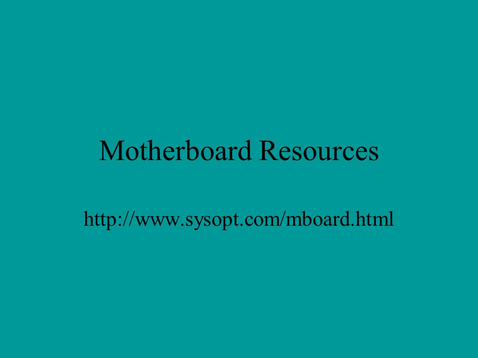 Motherboard Resources