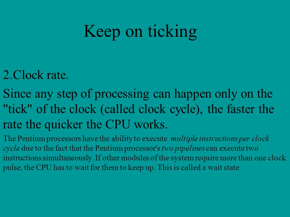 Keep on ticking 2.Clock rate.