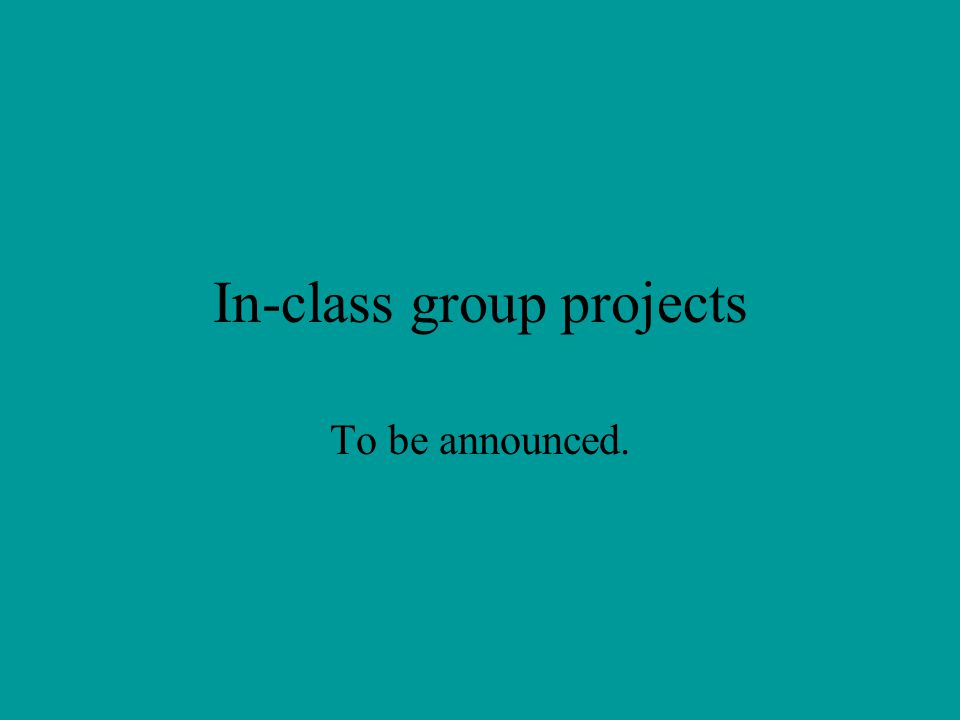 In-class group projects