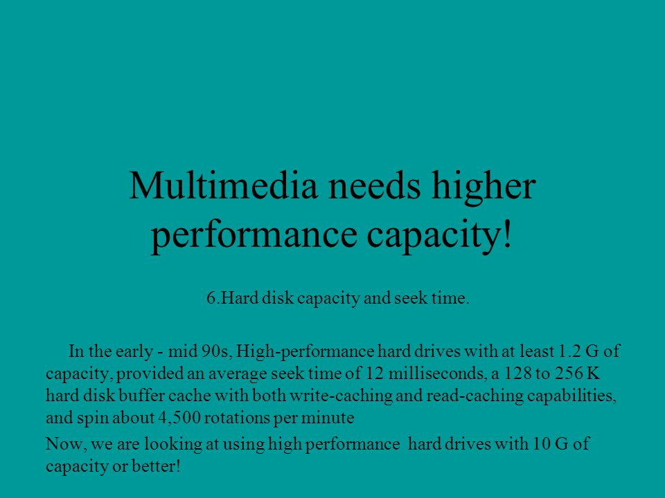 Multimedia needs higher performance capacity!