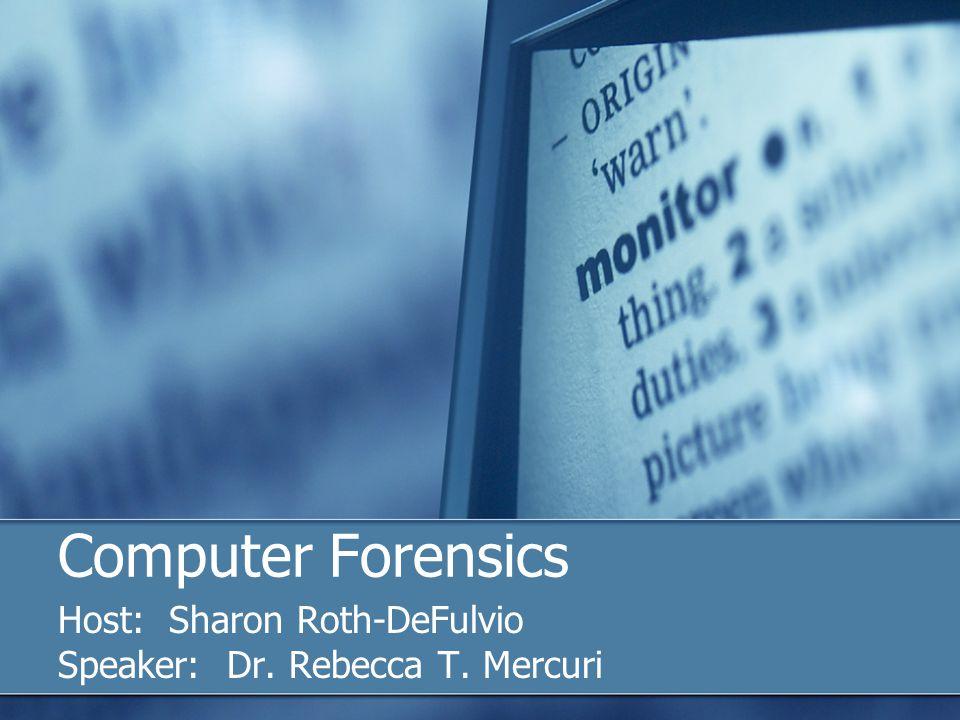 Host: Sharon Roth-DeFulvio Speaker: Dr. Rebecca T. Mercuri