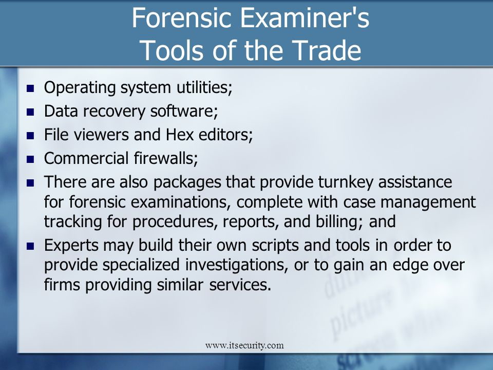 Forensic Examiner s Tools of the Trade