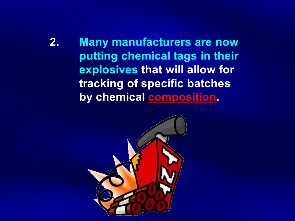2. Many manufacturers are now. putting chemical tags in their