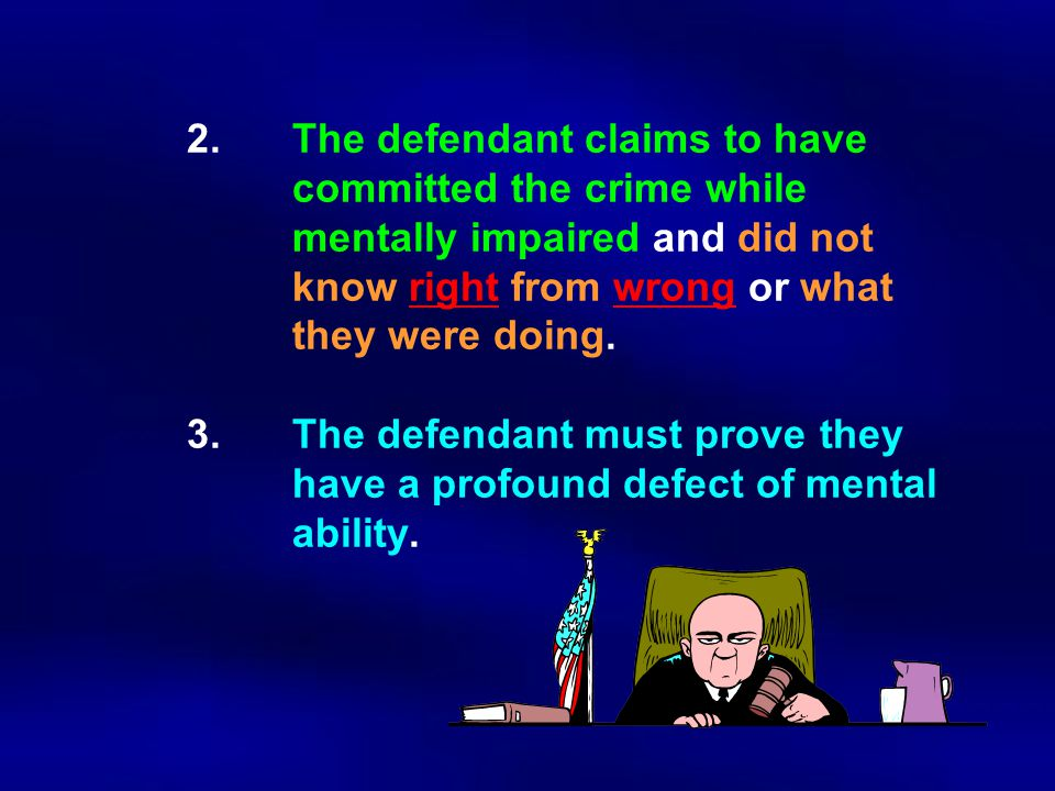 2. The defendant claims to have. committed the crime while
