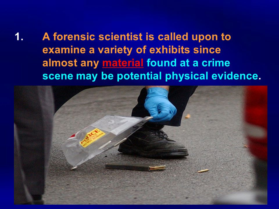 1. A forensic scientist is called upon to