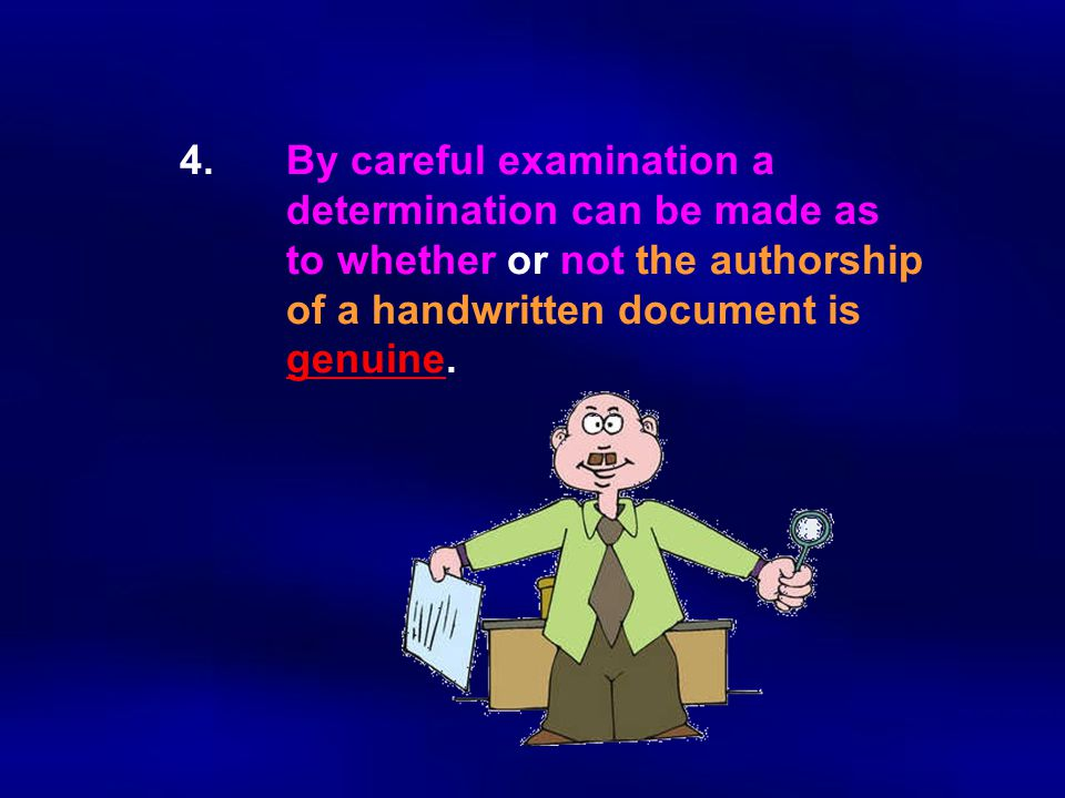 4. By careful examination a. determination can be made as