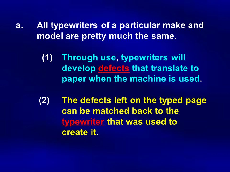 All typewriters of a particular make and model are pretty much the same.