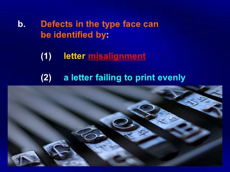 b. Defects in the type face can. be identified by:. (1)