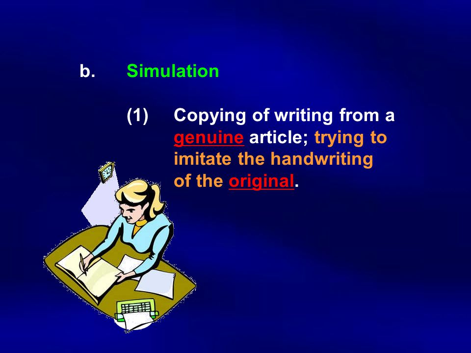 b. Simulation. (1). Copying of writing from a
