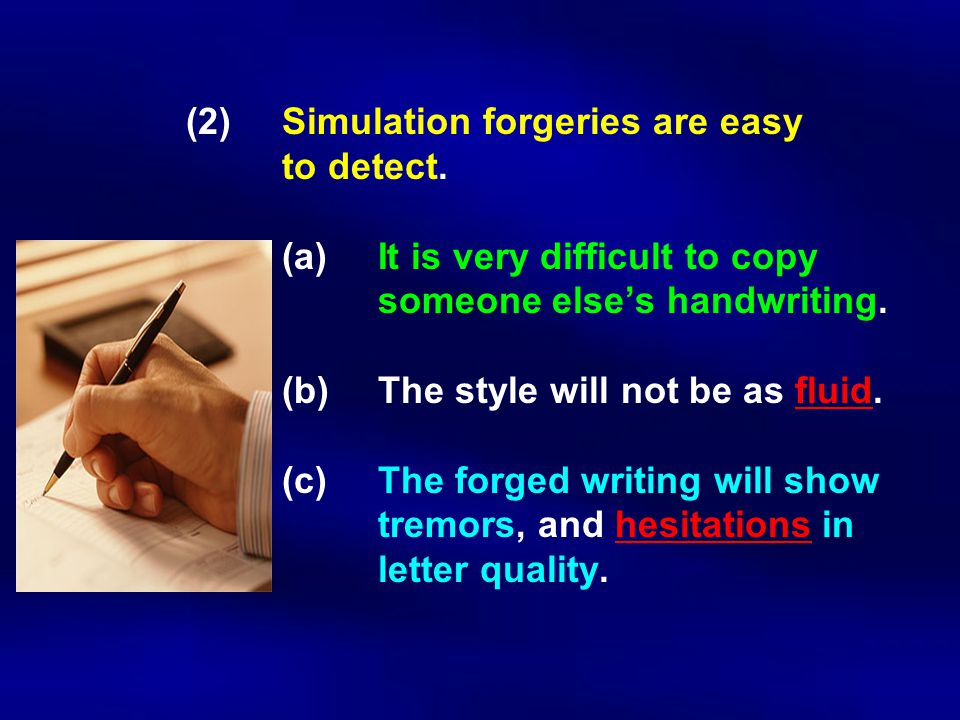 (2). Simulation forgeries are easy. to detect. (a)