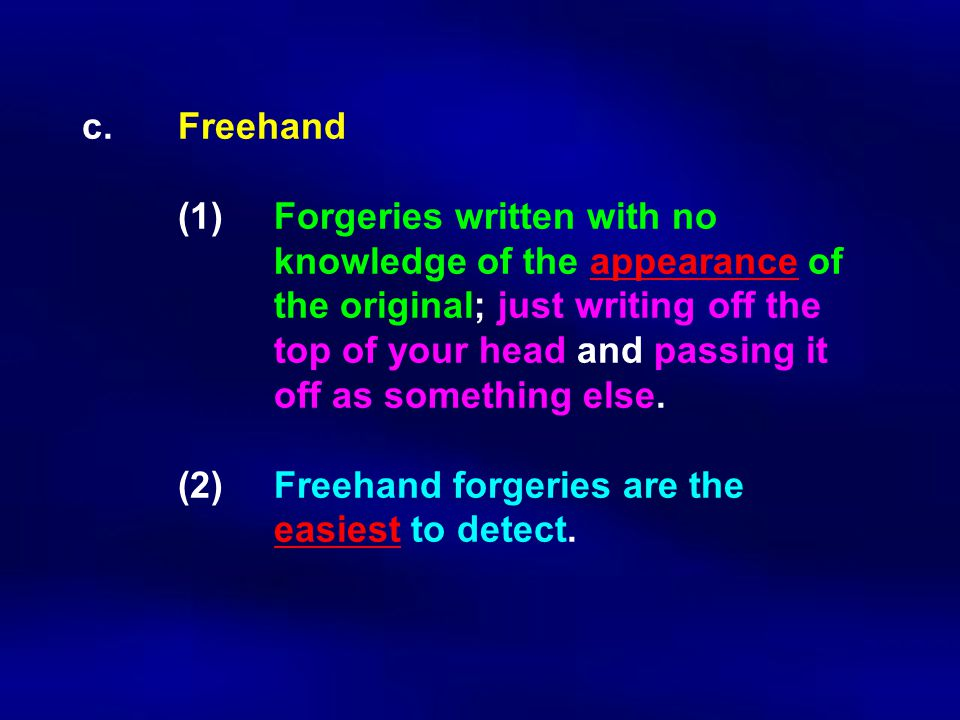 c. Freehand. (1). Forgeries written with no