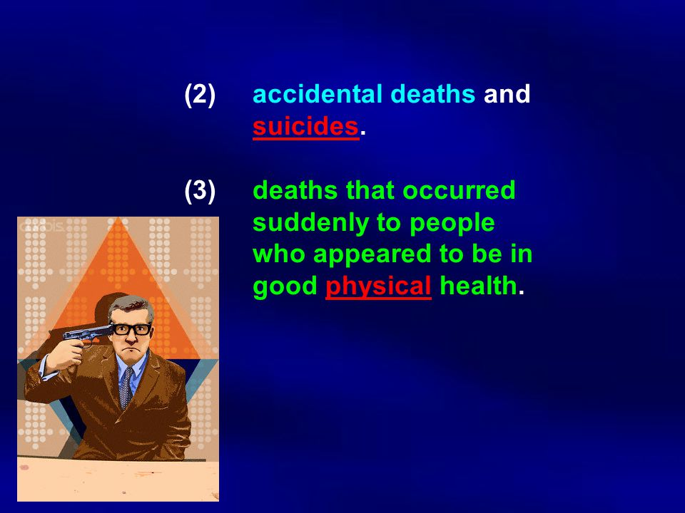 (2). accidental deaths and. suicides. (3). deaths that occurred