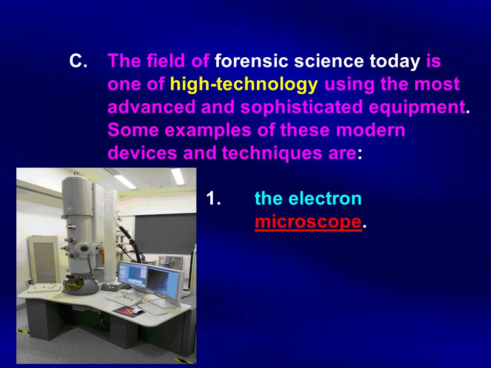 C. The field of forensic science today is