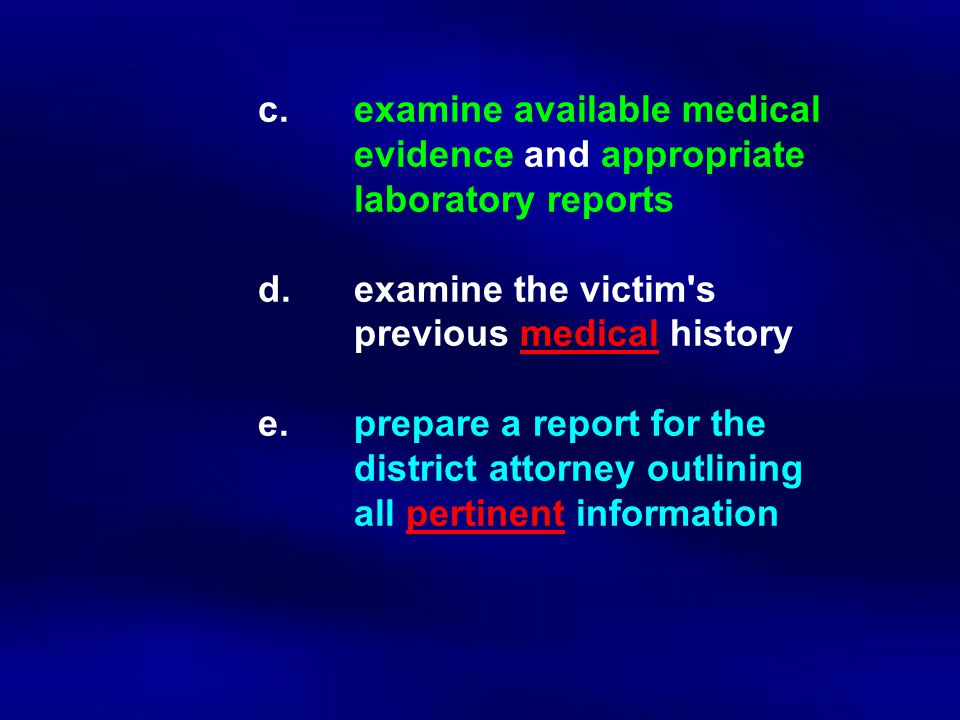 c. examine available medical. evidence and appropriate