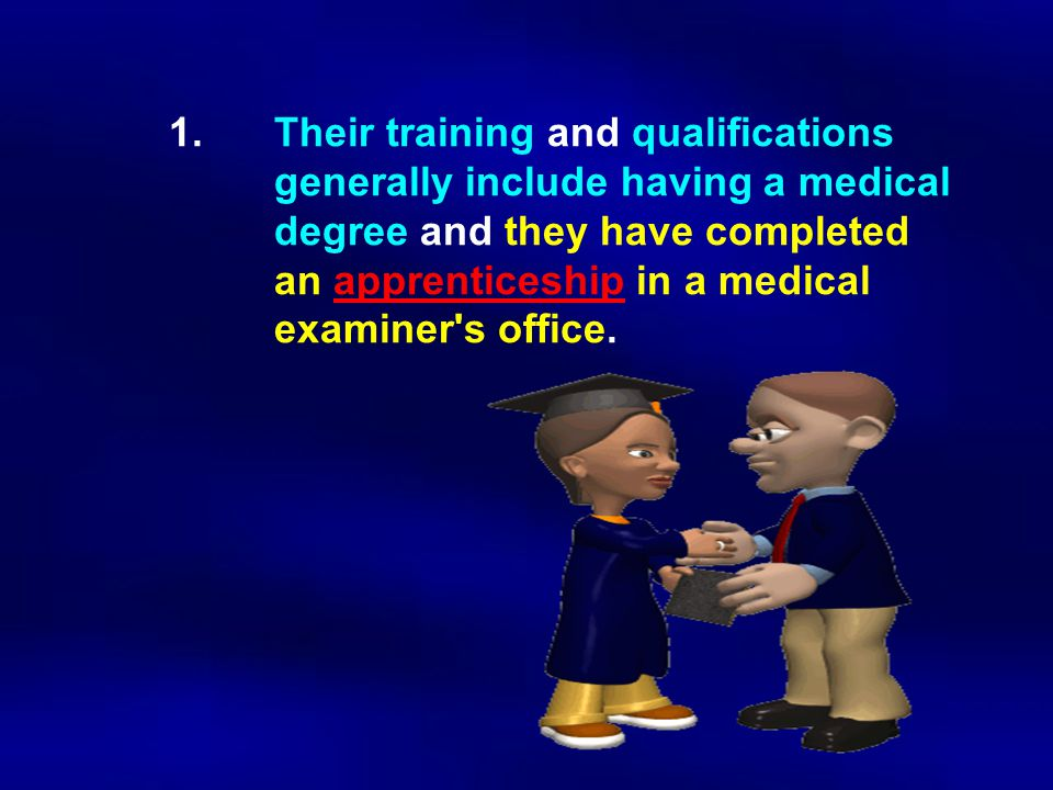1. Their training and qualifications