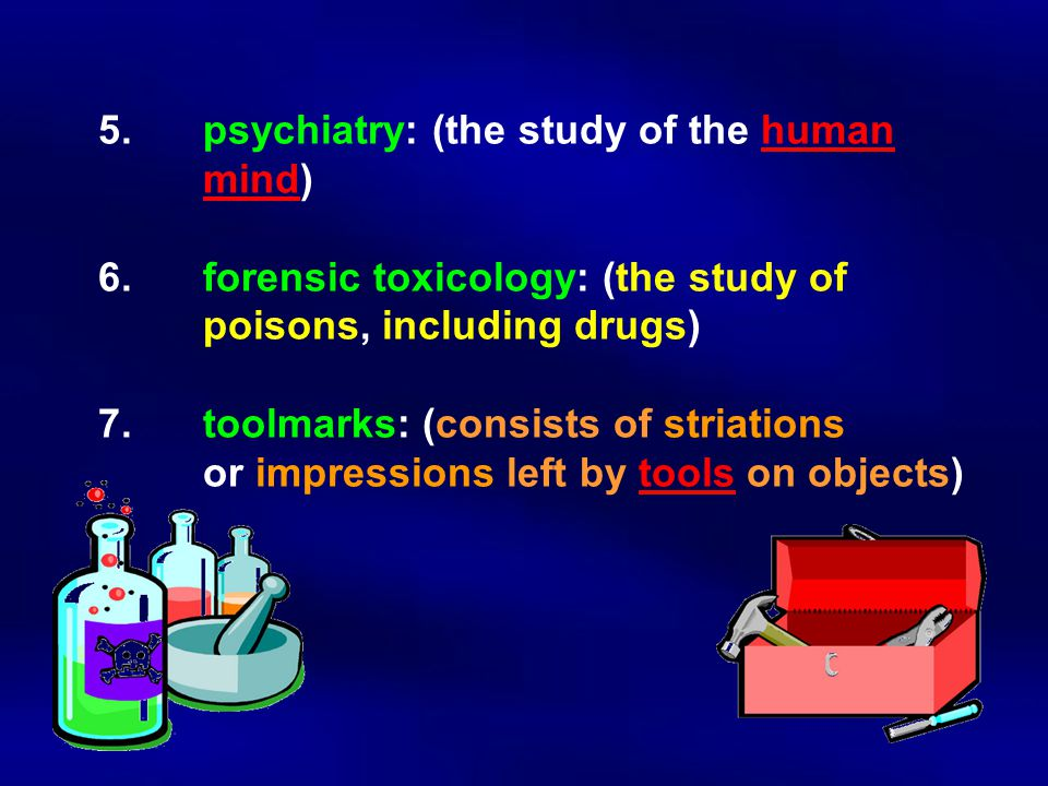 5. psychiatry: (the study of the human. mind). 6