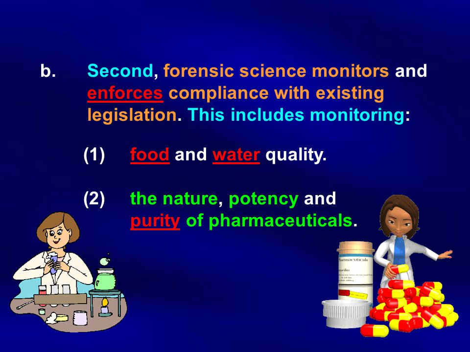 b. Second, forensic science monitors and