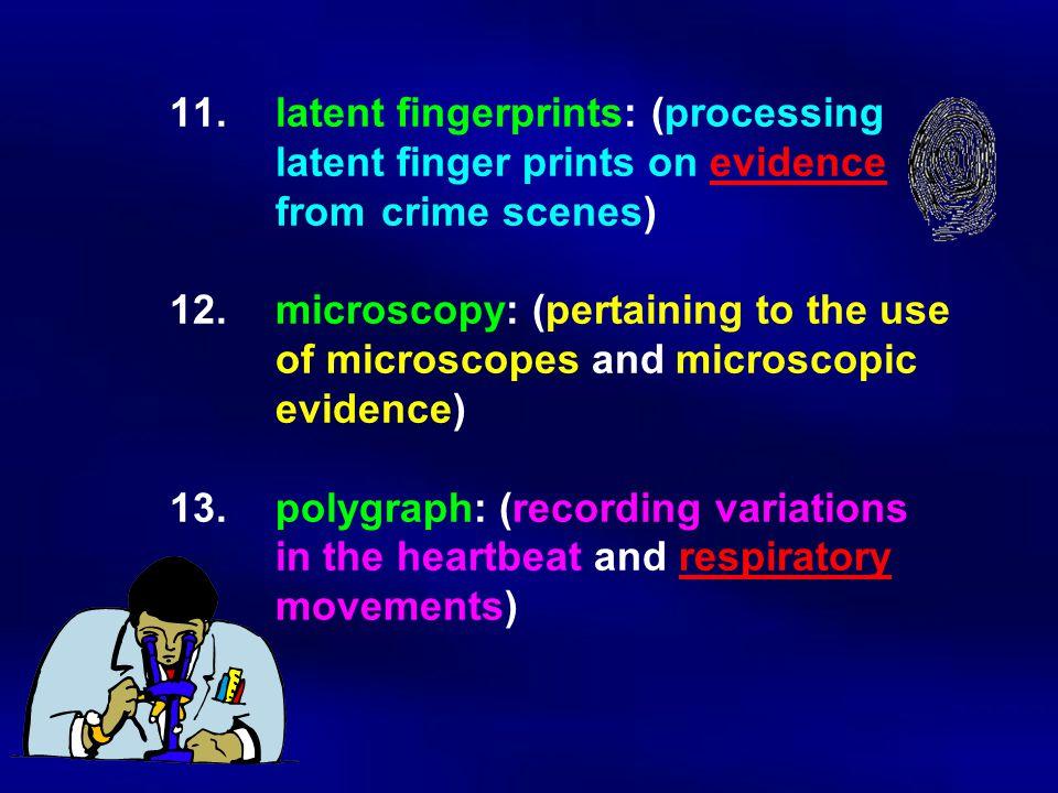 11. latent fingerprints: (processing. latent finger prints on evidence